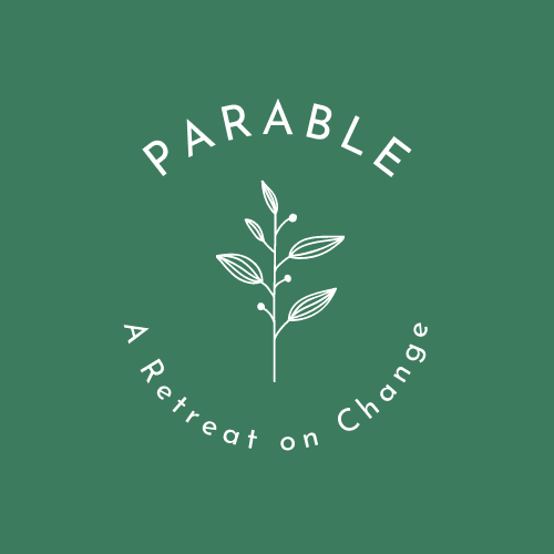 Parable: A Retreat on Change